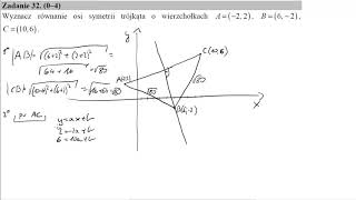 Matura sierpień 2015 zadanie 32 Wyznacz równanie osi symetrii trójkąta o wierzchołkach A=(−2,2), B=