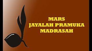 MARS JAYALAH PRAMUKA MADRASAH