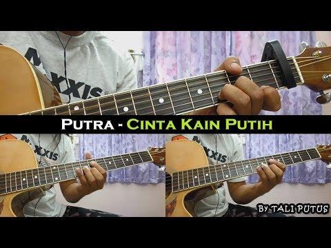 Putra - Cinta Kain Putih (Instrumental/Full Acoustic/Guitar Cover)
