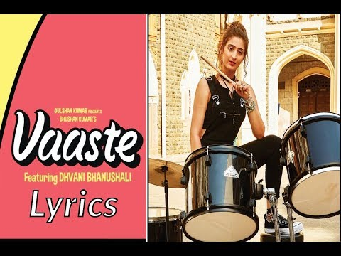 Dhvani Bhanushali - Vaaste Lyrics Video [Full Song] - Nikhil D'Souza | Tanishk Bagchi | Arafat