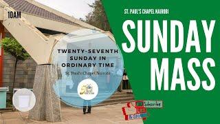 LIVE SUNDAY MASS | SUNDAY OCTOBER 4TH | ST. PAUL'S UNIVERSITY CHAPEL, NAIROBI