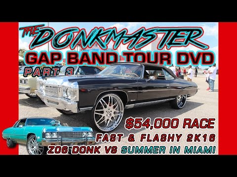 DONKMASTER GAP BAND TOUR DVD PT 3- $54,000 RACE VS 2FLY, FAST & FLASHY 2K16, Donk Racing