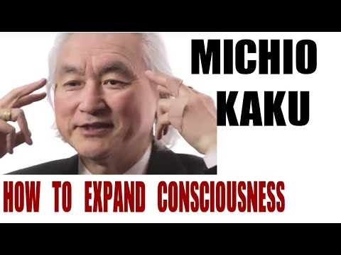 Michio Kaku : How to expand consciousness
