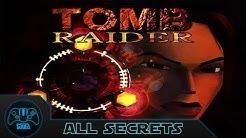 Tomb Raider 1 - All Secrets