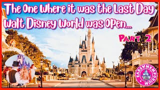 🔴 LIVE:The One Where it was the Last Day Walt Disney World was Open...The Magic Kingdom. Part 2