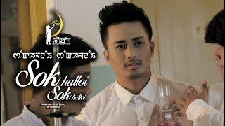 Sokhalloi Sokhalloi - Official Music Video Release