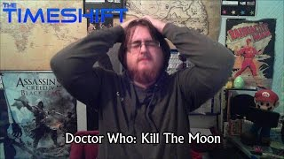 Timeshift: Doctor Who: Kill The Moon Thumbnail