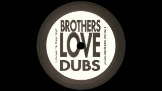 Brothers Love Dubs -