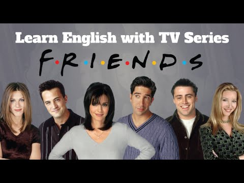 Learn English with TV Series: Friends