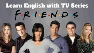 Learn English with TV Series Friends