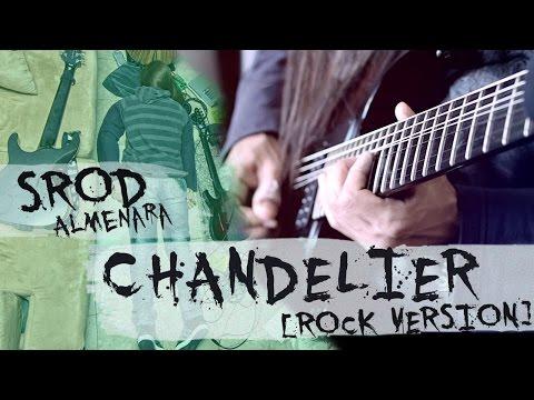 ★ Chandelier - Sia - Rock Version [Guitar] - Srod Almenara