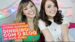 Quero ser blogueira ep. 2: Como ganhar dinheiro com o blog • Karol Pinheiro e Taciele Alcolea
