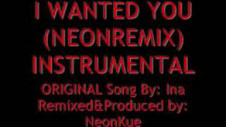 Ina - I Wanted You (NeonRemix) Instrumental with Hook