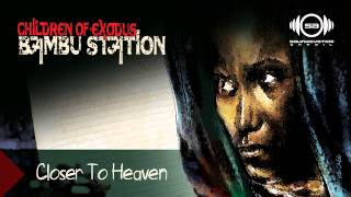 Bambu Station - Closer to Heaven