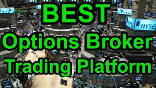 Best Options Broker Trading Platform - 2016