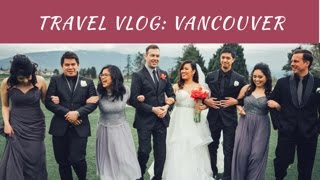 VANCOUVER | TRAVEL VLOG