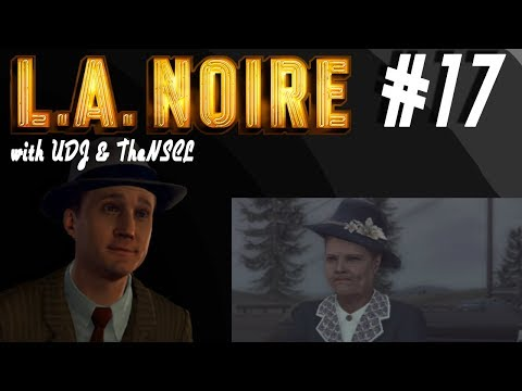 LA NOIRE w/ UDJ & TheNSCL - Episode 17 - Solar Powered Phelps