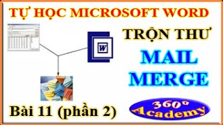 Tự học Microsoft Word - Bài 11_2: Giới thiệu Kỹ thuật Trộn Thư (Mail merge) trong Winword