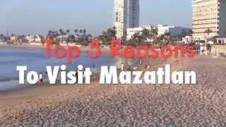 MAZATLAN: Top 5 Reasons to Visit Mazatlan, Mexico