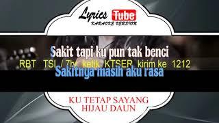 Lagu Karaoke HIJAU DAUN - KU TETAP SAYANG (POP INDONESIA)