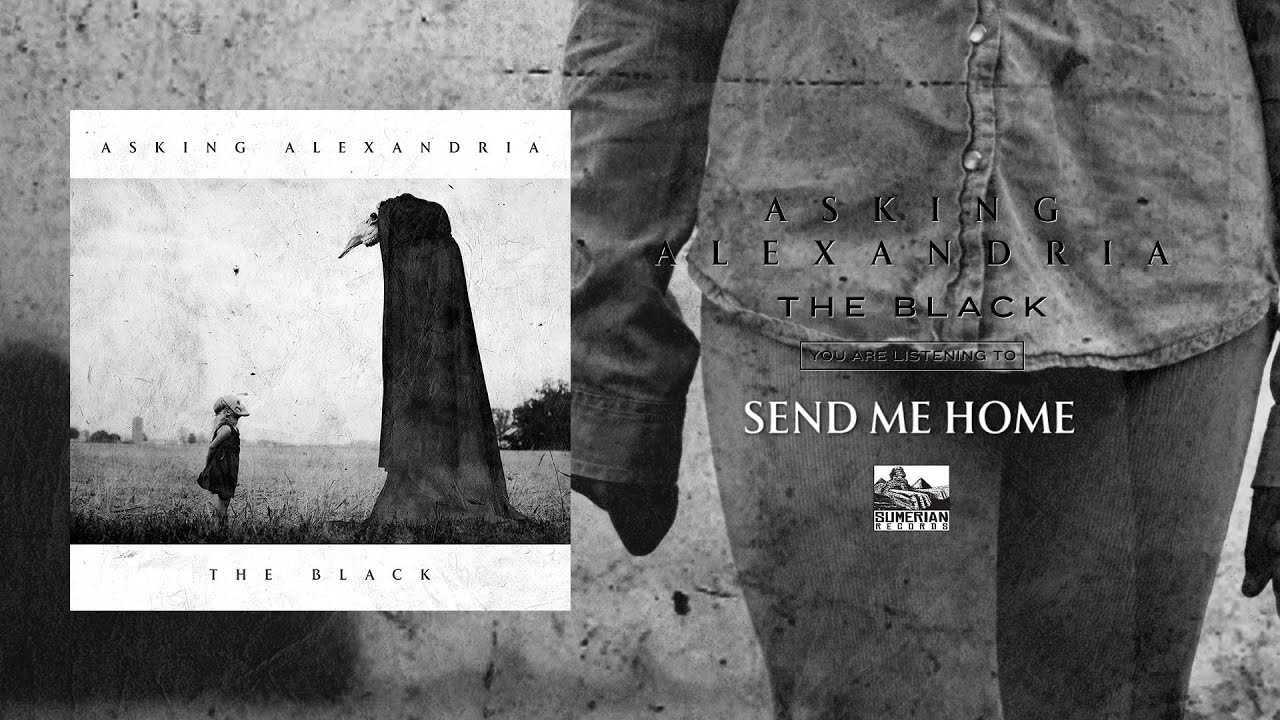 ASKING ALEXANDRIA - Send Me Home