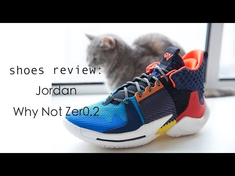 不负责球鞋评测:Jordan Why Not Zer0 2