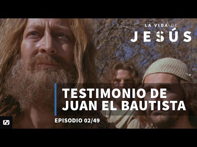 Testimonio de Juan el Bautista | La vida de Jesús | 2/49