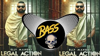 Legal Action [Bass Boosted] Elly Mangat | Latest Punjabi Song 2019
