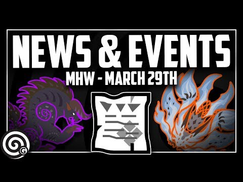 NEWS & EVENTS - March 29th | Monster Hunter World thumbnail