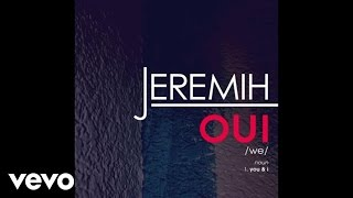 Repeat youtube video Jeremih - oui (Audio)