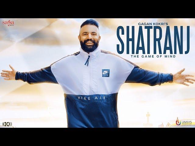 Gagan Kokri - Shatranj | Rahul Dutta | Latest Punjabi Songs 2018 | Saga Music