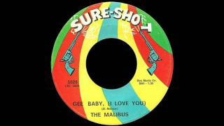 The Malibus - Gee Baby, (I Love You)