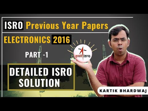 ELECTRONICS 2016 DETAILED ISRO SOLUTION || PART 1