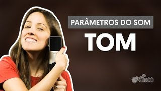 Tom | Parâmetros do Som (aula de canto)