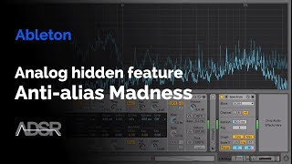 Ableton's Analog hidden feature - Anti-alias madness