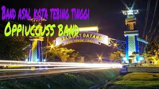 Band Asal Kota Tebing Tinggi Oppiuccuss Band