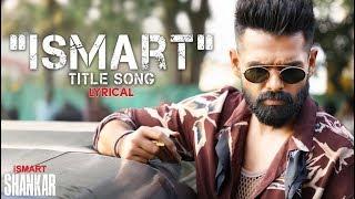 Ismart Title Song Lyrical iSmart Shankar Ram Pothineni Nidhhi Agerwal & Nabha Natesh