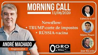 Morning Call - 11-08-2020 (Newsflow: TRUMP-corte de impostos, RÚSSIA-vacina)