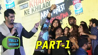 uncut khatron ke khiladi 7 arjun kapoor others at the press conference colors – part 1