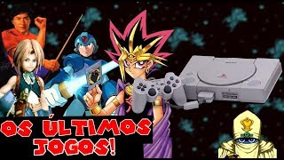 Os Últimos Jogos do Playstation 1!