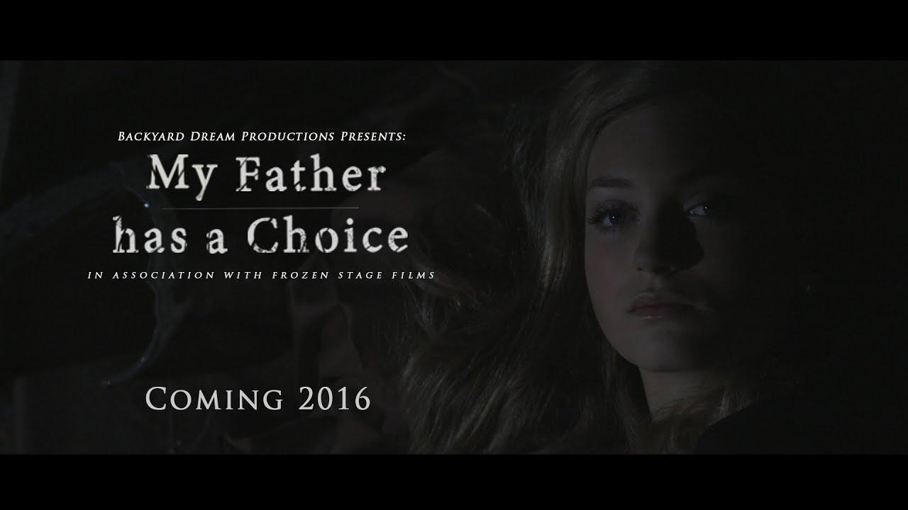my father has a choice teaser trailer 1 2016 youtube