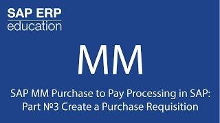 SAP İşleme Ödemek için SAP MM Satın: Bölüm 3 Numaradaki Satınalma Talebi Oluşturma