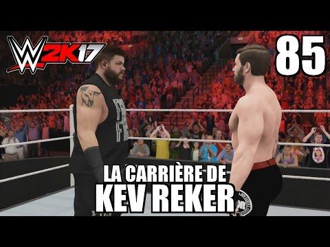 WWE 2K17 - La Carrière de Kev Reker - Épisode 85 : Je ne t'ai pas oublié.