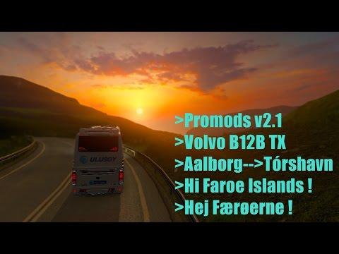 ETS2 + Promods v2.1 + Volvo B12B TX - Going Faroe Islands! - Går Færøerne! - Aalborg To Tórshavn..