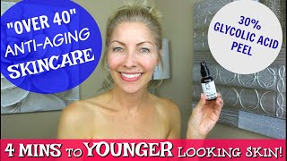 4 Mins to Smooth, Younger Looking Skin!! 30% Glycolic Acid Peel ~ Over 40 (45) Skincare!