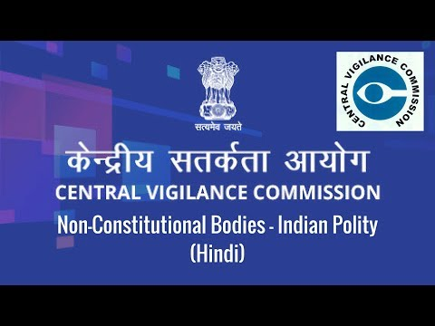 Central Vigilance Commission: Non-Constitutional Bodies In India - Indian Polity