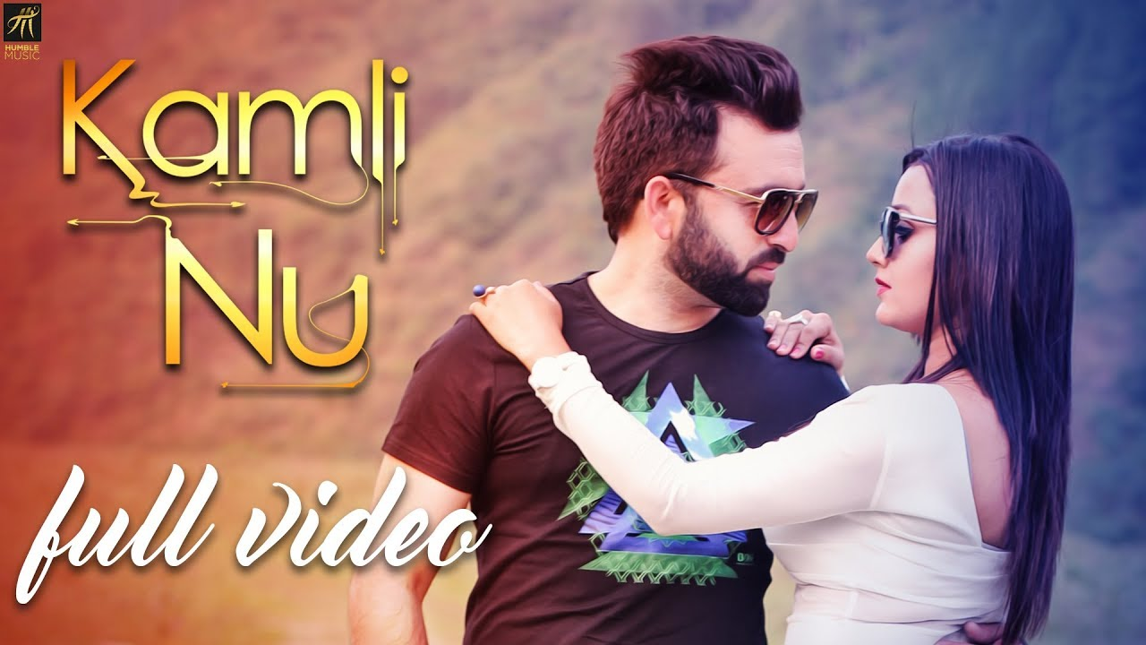 Kamli Nu | Gagan Thind | G Guri | Official Music Video | Latest Punjabi Songs 2018 | Humble Music