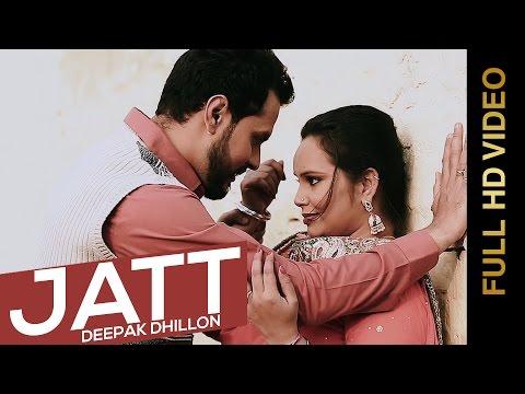 New Punjabi Songs 2015 | JATT | DEEPAK DHILLON feat. SHEERA JASVIR | Latest Punjabi Songs 2015
