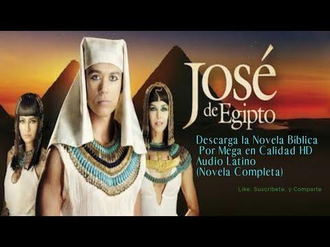 Ver Y Descargar José De Egipto Capítulos Completos Por MEGA CALIDAD HD AUDIO LATINO (NOVELA COMPLETA
