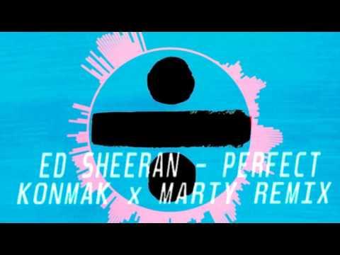 Ed Sheeran - Perfect (Konmak x Marty Remix)